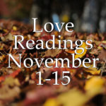 Love Readings November 1-15