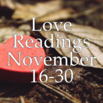Love Readings November 16-30