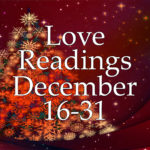 Love Readings December 16-31 2016