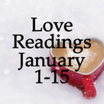 Love Readings January 1-15 2017