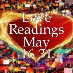 Love Readings 16-31 May 2017
