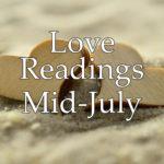 Love Readings Mid-July