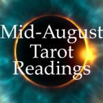 Tarot Readings Mid-August 2017